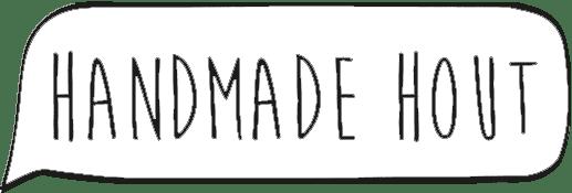 Handmade Hout